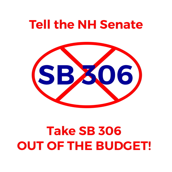 Tell the Senate: Remove SB 306 From the Budget!